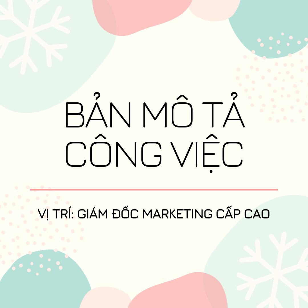 Bản mô tả công việc vị trí Giám đốc Marketing cấp cao